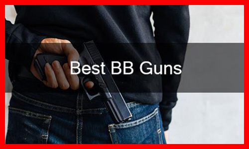 Best BB Guns