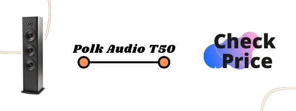 Polk Audio T50 | Best Floor Standing Speakers Under 500