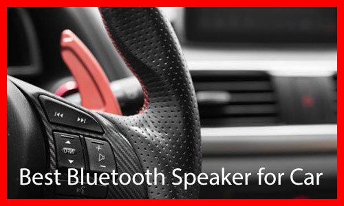 Best Bluetooth Speaker For A Car