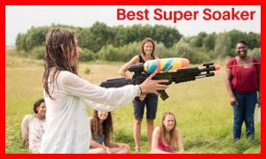 best-super-soaker