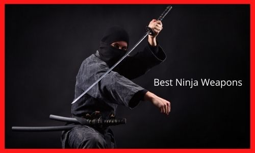 Best Ninja Weapons