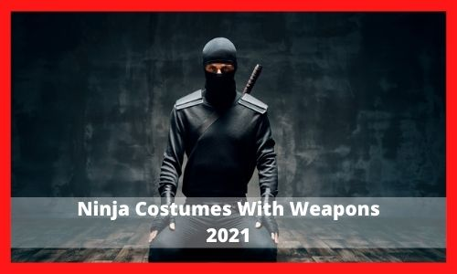 Ninja Costumes With Weapons
