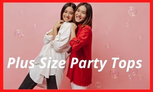 Plus Size Party Tops