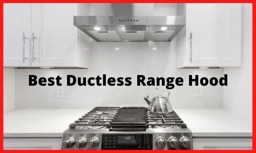 Best Ductless Range Hood
